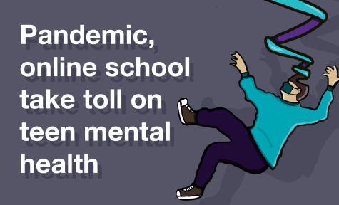 Underneath the mask: pandemic, distance learning take toll on teen mental health